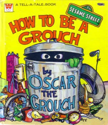 Oscar the Grouch - How to be a Grouch