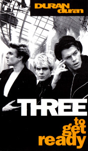 Duran Duran - Three To Get Ready