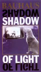 Bauhaus - Shadow of Light