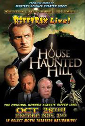 RiffTrax Live - House on Haunted Hill