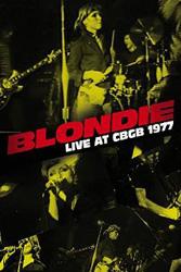Blondie - Live at CBGB 1977