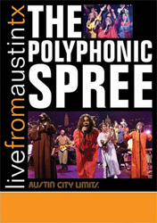 The Polyphonic Spree - Live from Austin,TX