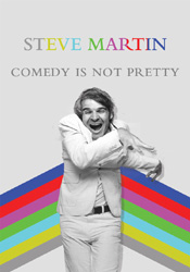 Steve Martin - Comedy is Not Pretty